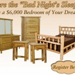 Cure the bad night's sleep with a $6,000 Cedar Log Bedroom of Your Dreams from Dale at Gwinn Furniture Outlet in Gwinn, Michigan.